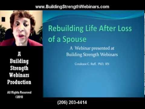 Rebuilding Your Life After the Loss of a Spouse - Cora Ruff, RN, PhD