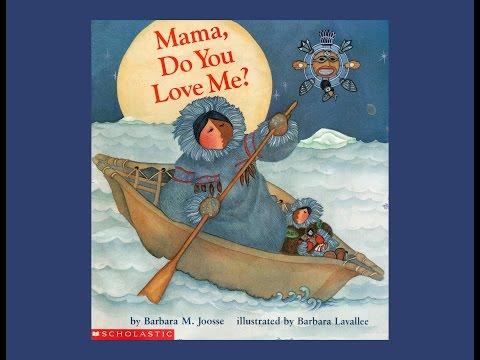Mama, Do You Love Me? by Barbara M. Joosse.   Grandma Annii's Storytime