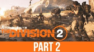 THE DIVISION 2 Gameplay Walkthrough Part 2 - CONTROL POINT & SIDE MISSIONS (Full Game)