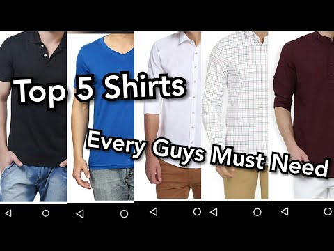 5 Shirts Every Guys Must Have.  Top 5 Essential Shirts Every Guys Must Need.