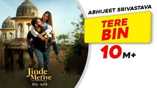 Parmish Verma | Tere Bin |Troy Arif ft. Abhijeet Srivastava |Sonam Bajwa |Pankaj Batra |Jinde Meriye
