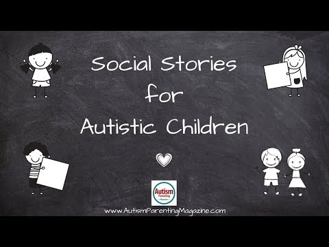 Creating Social Stories for Children with Autism
