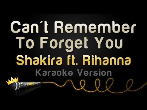 Shakira ft. Rihanna - Can't Remember To Forget You (Karaoke Version)