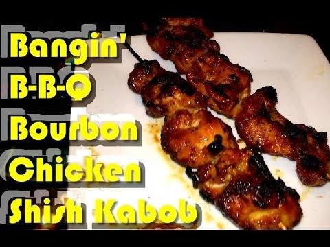 Bangin' BBQ Bourbon Chicken Shish KaBobs!!!