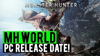 Monster Hunter World News | PC Release Date Announced!