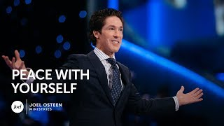 Peace With Yourself | Joel Osteen