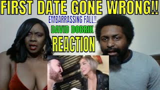 DAVID DOBRIK - FIRST DATE GONE WRONG!! EMBARRASSING FALL!! REACTION