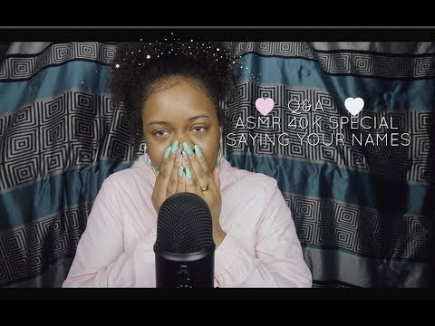 ASMR 40K SPECIAL Q&A | SAYING YOUR NAMES ~