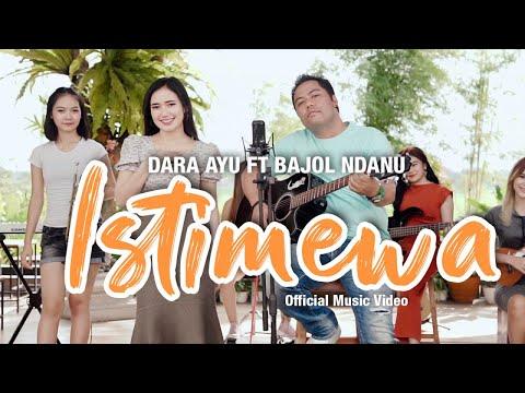 Download Lagu Dara Ayu Istimewa Ft. Bajol Ndanu Mp3