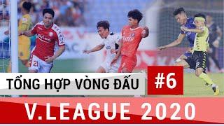 Tổng Hợp Vòng 6 V.League 2020 | Công Phượng Thăng Hoa, TP Hồ Chí Minh vươn lên đầu bảng