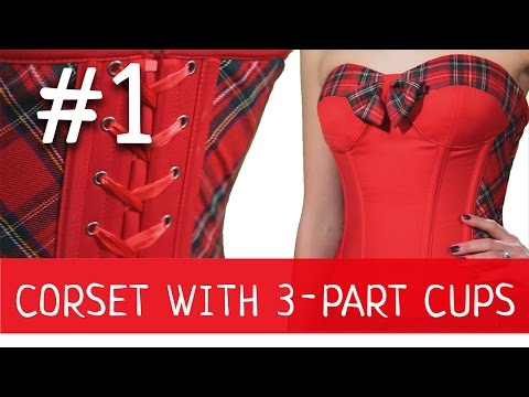 Corset with 3-part Quilted Cups #1 How to make a corset?