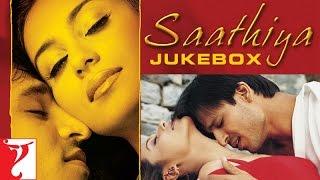 Saathiya Audio Jukebox | Vivek Oberoi | Rani Mukerji | A. R. Rahman