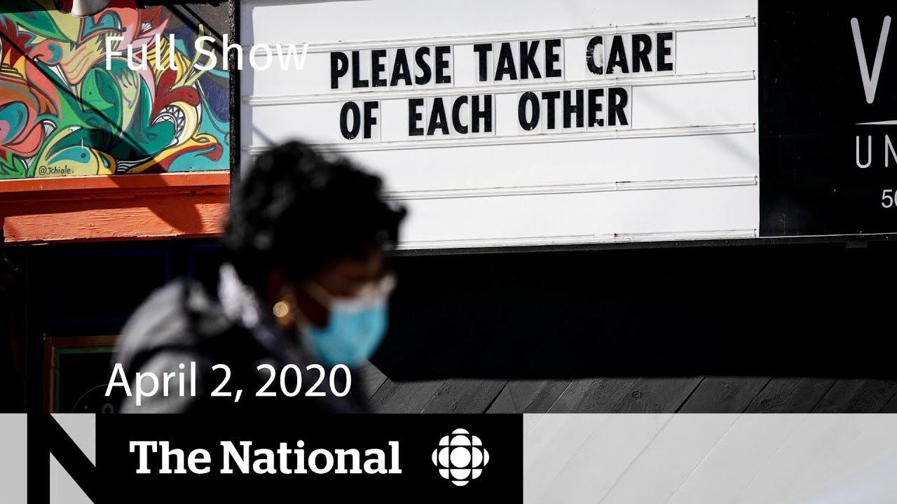 The National for Thursday, April 2 — Canadians ask feds for more COVID-19 data; At Issue