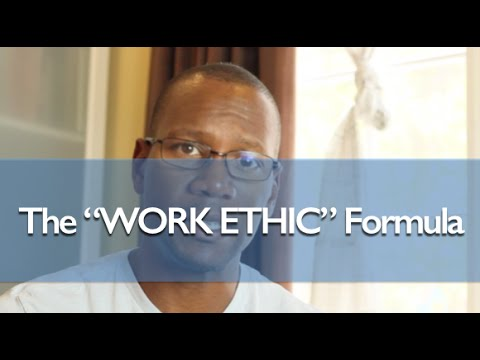 The Formula For A Strong Work Ethic!