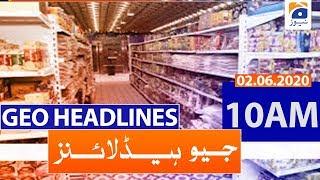 Geo Headlines 10 AM | 2nd June 2020