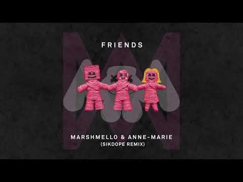 Marshmello & Anne-Marie - FRIENDS (Sikdope Remix)