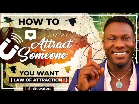 How to Attract Someone You Want (Law of Attraction!) Powerful!