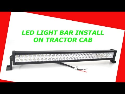 Led Light Bar Install On Tractor