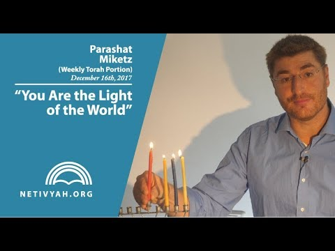 Parashat Miketz: You Are the Light of the World