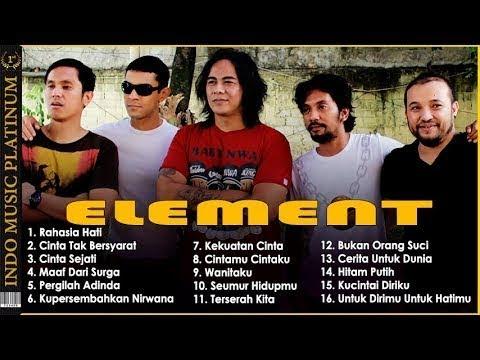 Download ELEMENT - Seleksi Lagu Terbaik Element Paling Romantis !!! MP3 Gratis