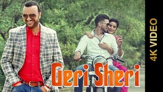 GERI SHERI (Full 4K Video) || SURJIT BHULLAR || Latest Punjabi Songs 2016 || Amar Audio