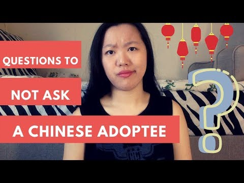 Questions To NOT Ask a Chinese Adoptee