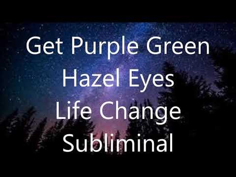 Get Purple Green Hazel Eyes - LIfe Change Subliminal