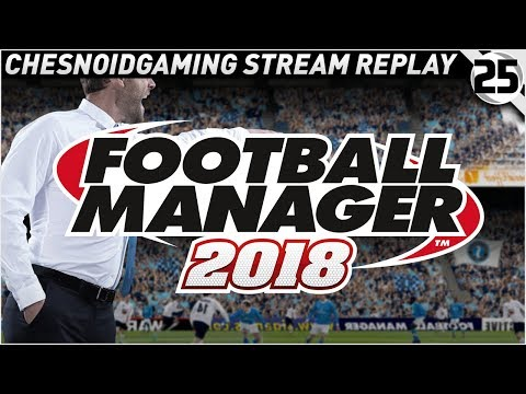 Football Manager 2018 Ep25 - MUST GET BETTER!!