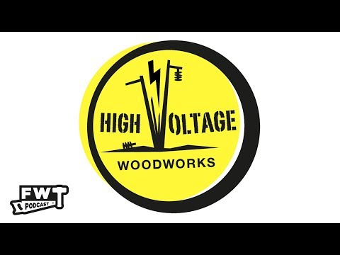 Fools With Tools: Episode 33 - High Voltage Woodworks