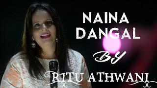 Naina-Dangal ||Aamir Khan ||Arijit Singh ||Pritam ||Amitabh Bhattacharya ||cover by Ritu Athwani