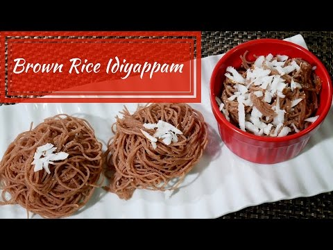 Healthy Brown Rice Idiyappam (Indian Brown rice Noodles)