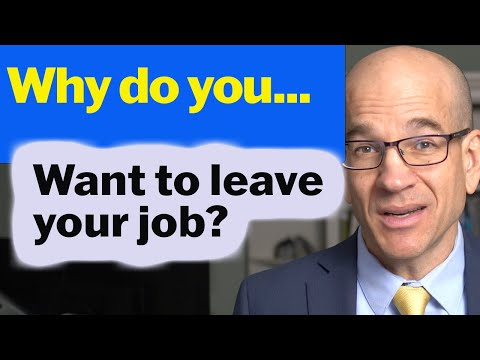 How to Answer the Question:  Why Do You Want to Leave Your Job