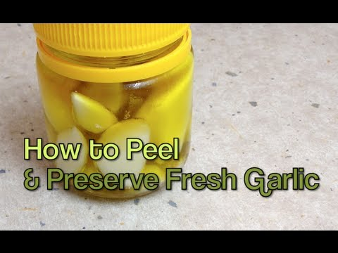 How to Peel & Preserve Fresh Garlic cheekyricho