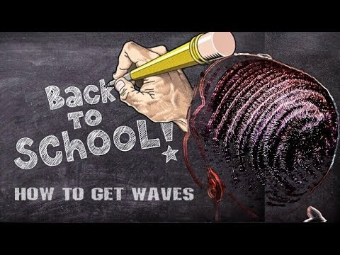 HOW TO GET WAVES:  BACK TO SCHOOL IN 2017