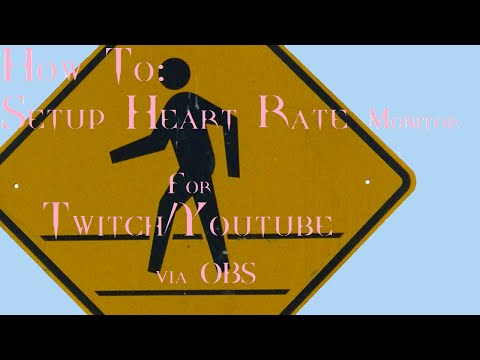 How To: Setup a Custom Heart Rate Monitor for Twitch or Youtube
