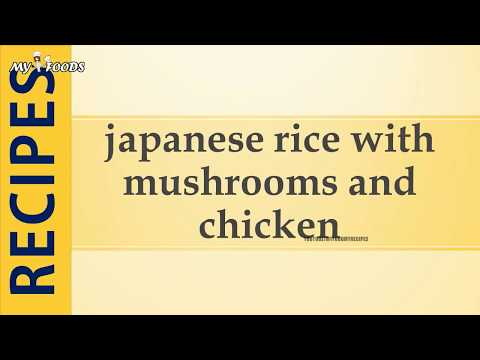 japanese rice with mushrooms and chicken