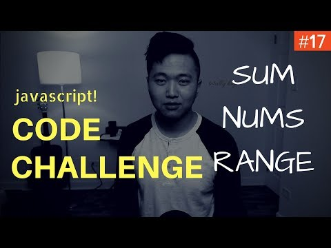 Javascript Coding Challenge #17: Sum All the Numbers in Range (Freecodecamp)