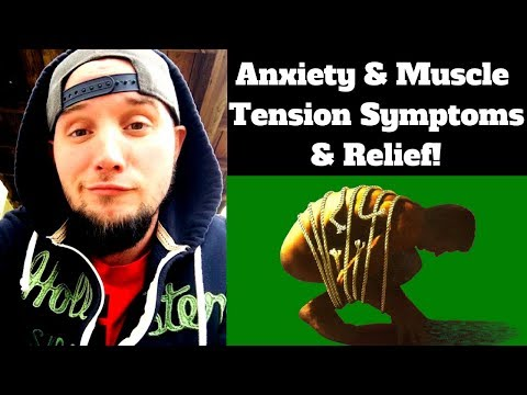Anxiety and Muscle Tension Symptoms & Relief