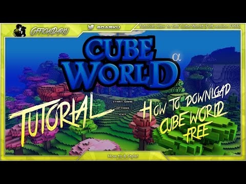 Tutorial+Download: How to get Cube World (Full version & FREE) Links all included! HD