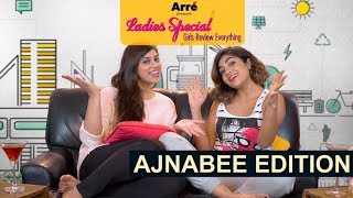 Ladies Special: Girls Review Everything | Ajnabee Edition