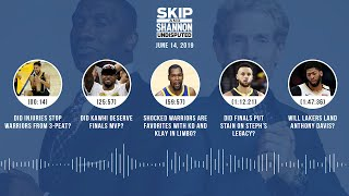 UNDISPUTED Audio Podcast (6.14.19) with Skip Bayless, Shannon Sharpe & Jenny Taft   UNDISPUTED