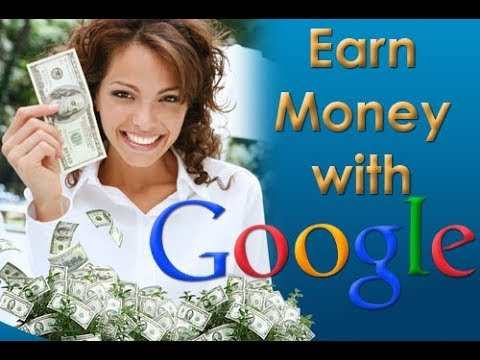 How To Earn Money Online With Google 2017 - Make $1,000 Every Single Day