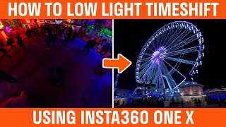 How To Timeshift In Low Light With The Insta360 One X