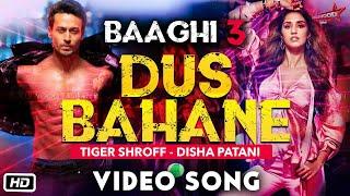 Dus Bahane Video Song - Baaghi 3 | Tiger Shroff | Disha Patani | Shraddha Kapoor | Ahmed Khan