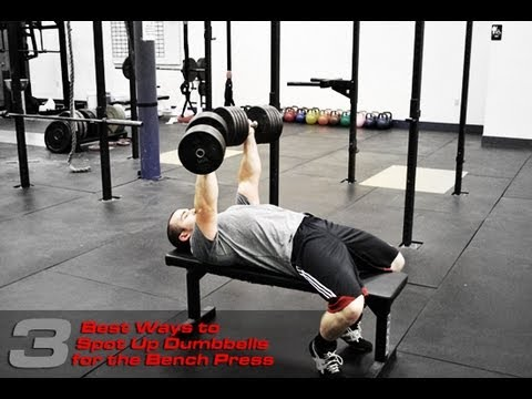 The Best Way to Spot Dumbbells Up for the Bench Press