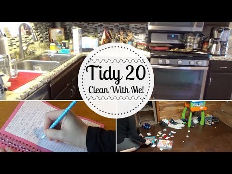 CLEAN WITH ME   Tidy Twenty - Messy Edition