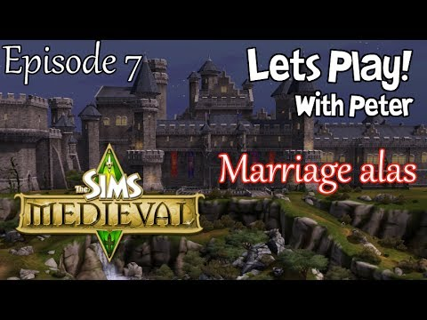 Let's Play: The Sims Medieval - Marriage Alas! (Part 7) w/Commentary