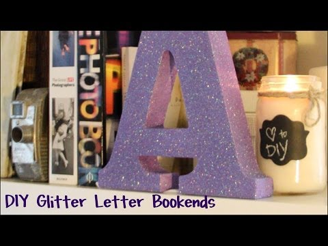 DIY: Glitter Letter Bookends | Super Easy!