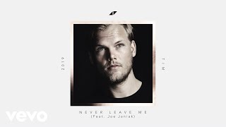 Avicii - Never Leave Me (Lyric Video) ft. Joe Janiak
