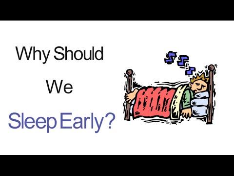 Why Should We Sleep Early?